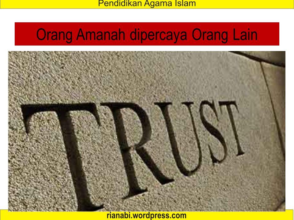 Orang Amanah dipercaya Orang Lain