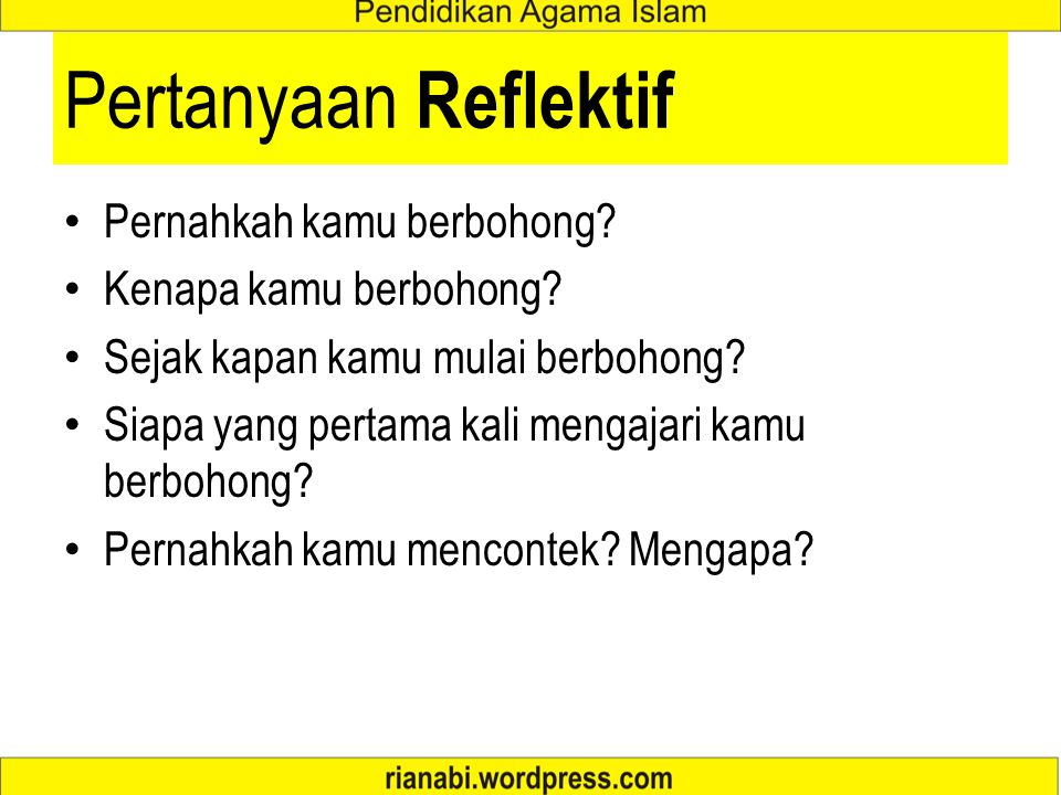 Pertanyaan Reflektif Pernahkah kamu berbohong Kenapa kamu berbohong