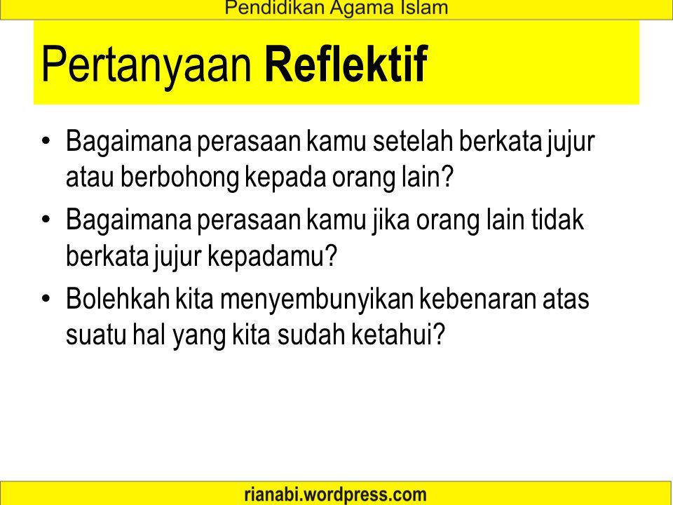 Pertanyaan Reflektif Bagaimana perasaan kamu setelah berkata jujur atau berbohong kepada orang lain