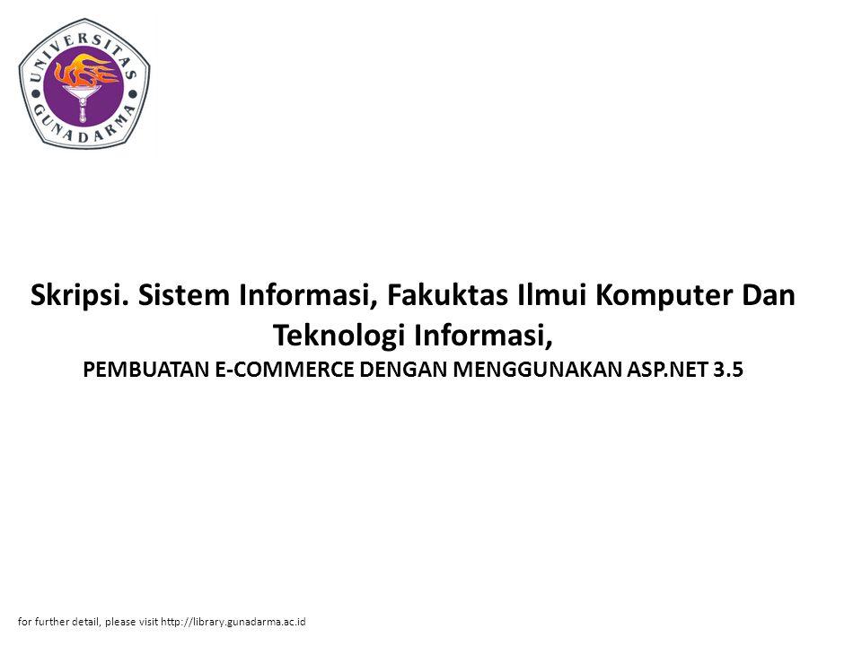 Skripsi. Sistem Informasi, Fakuktas Ilmui Komputer Dan Teknologi Informasi, PEMBUATAN E-COMMERCE DENGAN MENGGUNAKAN ASP.NET 3.5