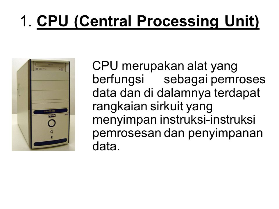 1. CPU (Central Processing Unit)