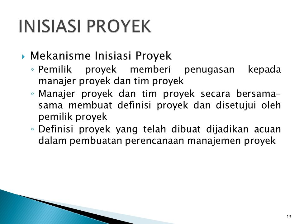 INISIASI PROYEK Mekanisme Inisiasi Proyek