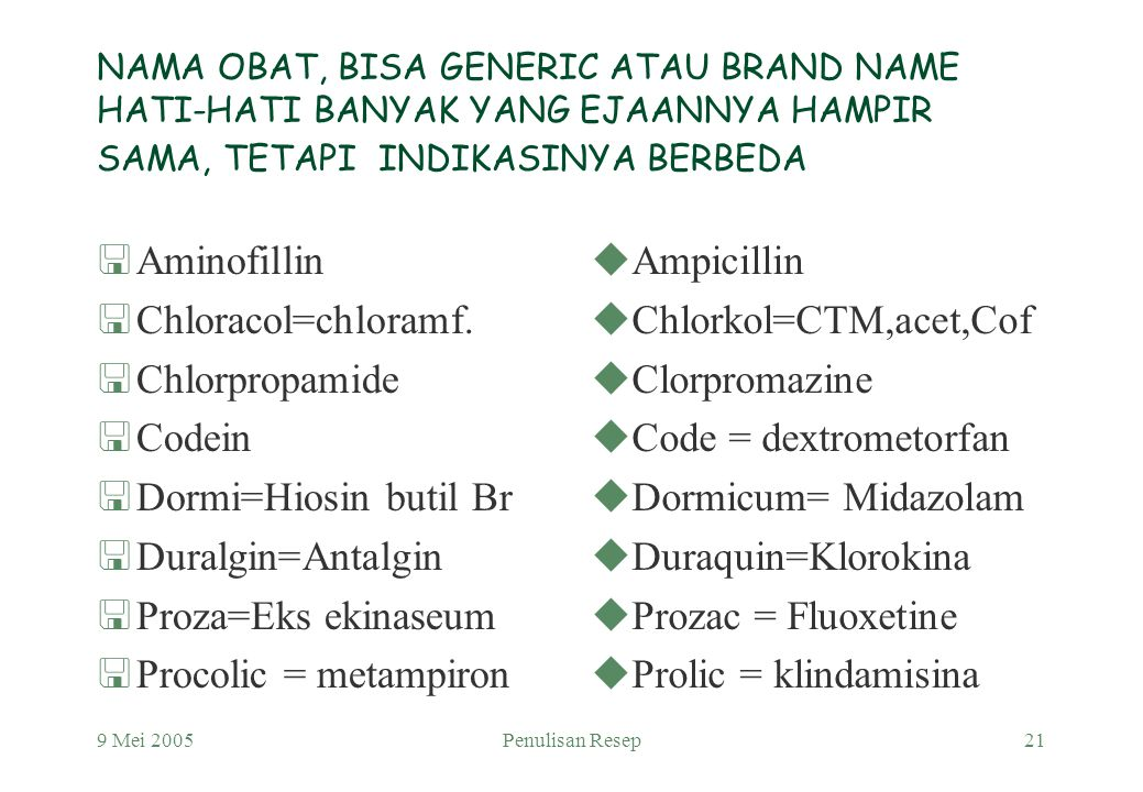 Aminofillin Chloracol=chloramf. Chlorpropamide Codein