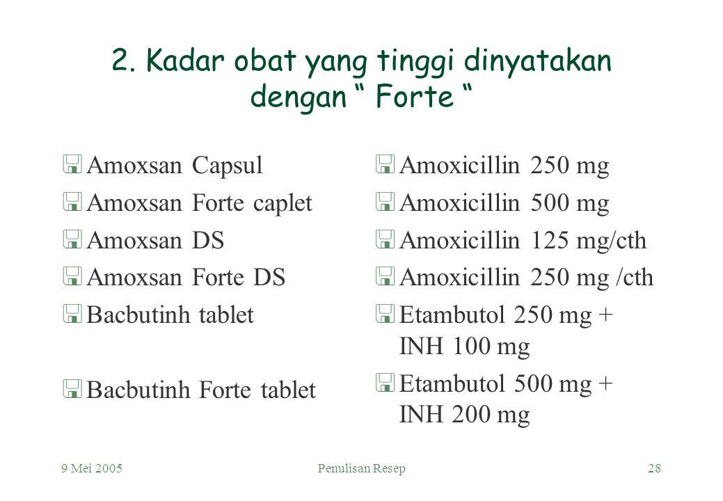 2. Kadar obat yang tinggi dinyatakan dengan Forte