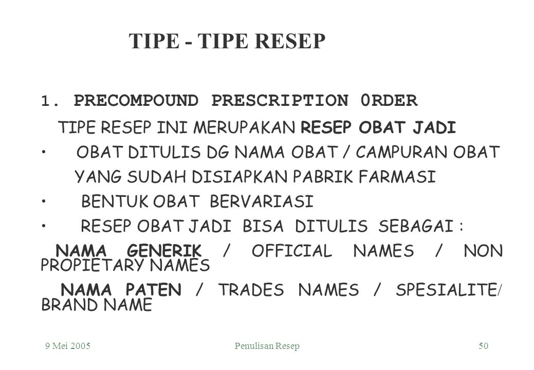 TIPE - TIPE RESEP 1. PRECOMPOUND PRESCRIPTION 0RDER