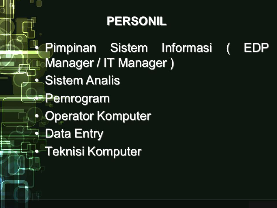 Pimpinan Sistem Informasi ( EDP Manager / IT Manager ) Sistem Analis