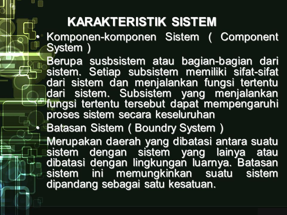 KARAKTERISTIK SISTEM Komponen-komponen Sistem ( Component System )