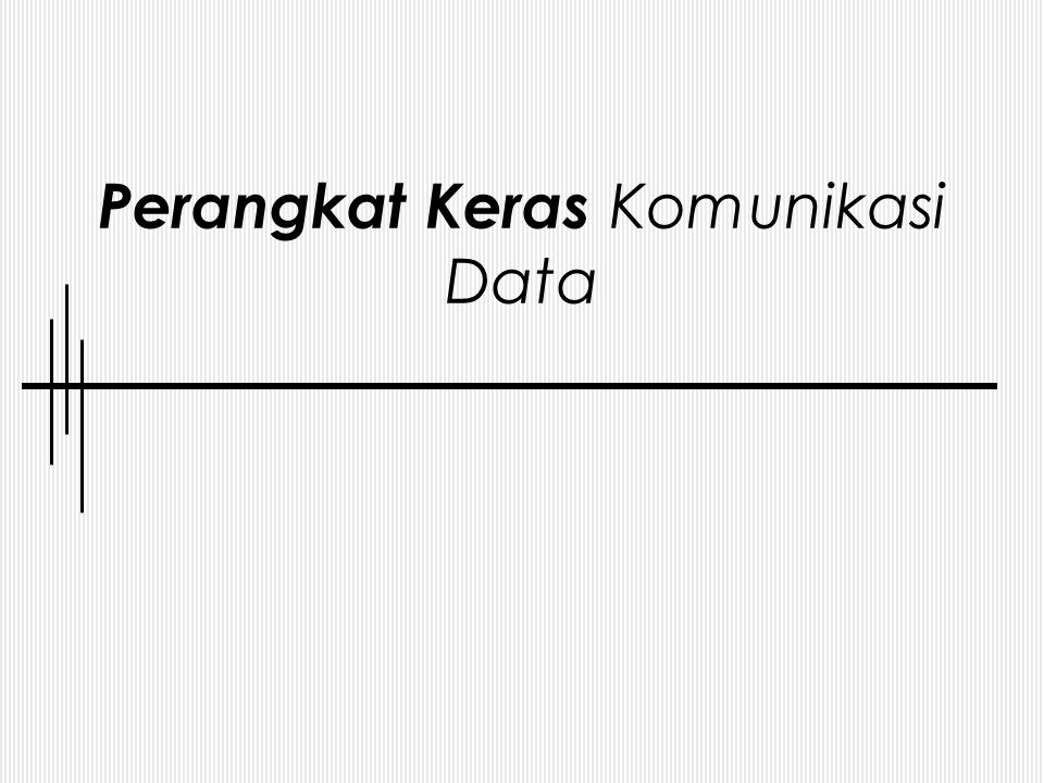 Perangkat Keras Komunikasi Data