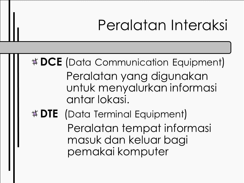 Peralatan Interaksi DCE (Data Communication Equipment)