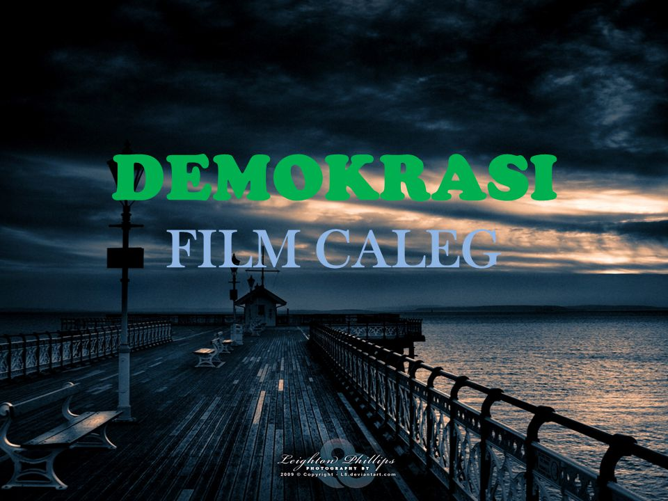 DEMOKRASI FILM CALEG