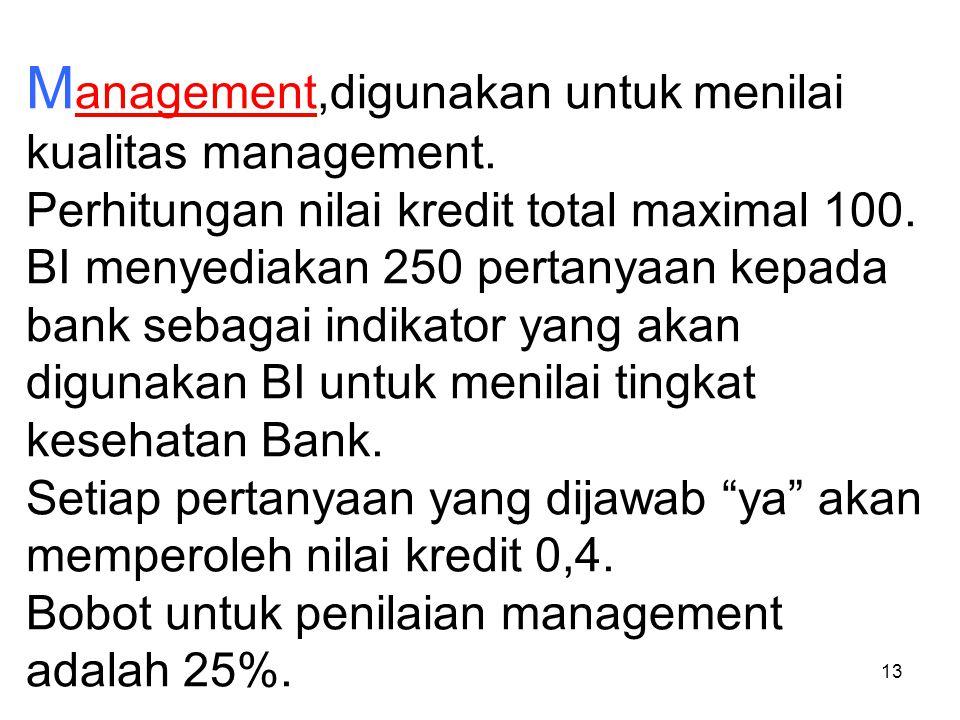 Management,digunakan untuk menilai kualitas management