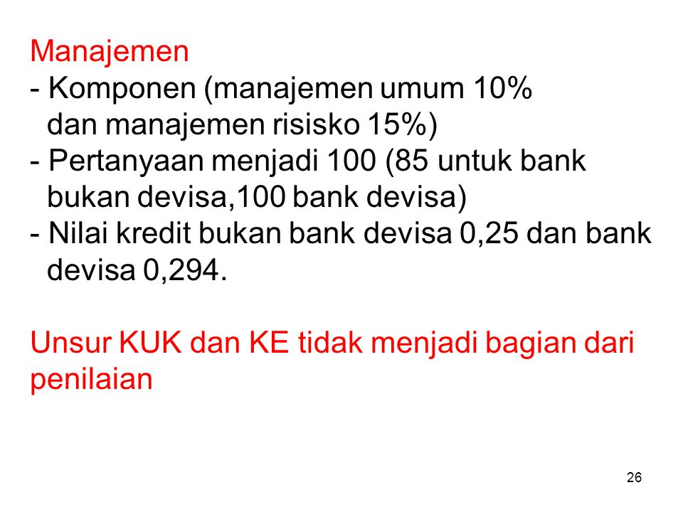 Manajemen Komponen (manajemen umum 10% dan manajemen risisko 15%) Pertanyaan menjadi 100 (85 untuk bank.