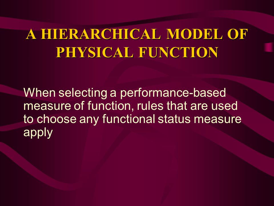 A HIERARCHICAL MODEL OF PHYSICAL FUNCTION