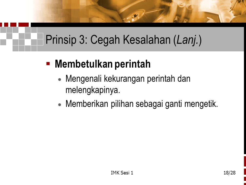 Prinsip 3: Cegah Kesalahan (Lanj.)