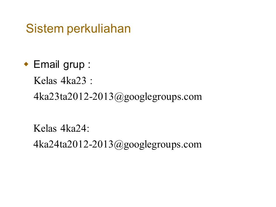 Sistem perkuliahan Email grup : Kelas 4ka23 :