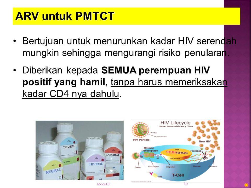 ARV untuk PMTCT Bertujuan untuk menurunkan kadar HIV serendah mungkin sehingga mengurangi risiko penularan.