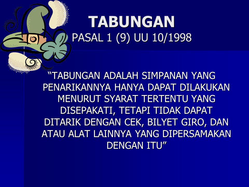 TABUNGAN PASAL 1 (9) UU 10/1998
