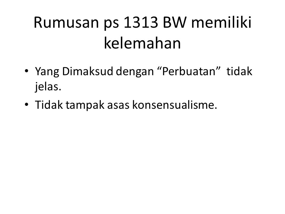 Rumusan ps 1313 BW memiliki kelemahan