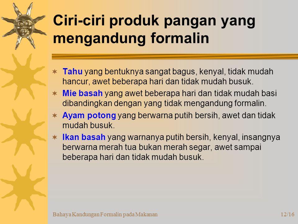 Ciri-ciri produk pangan yang mengandung formalin
