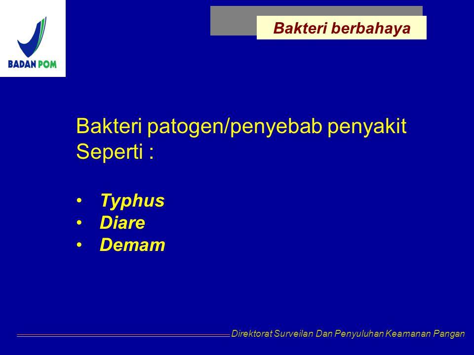 Bakteri patogen/penyebab penyakit Seperti :