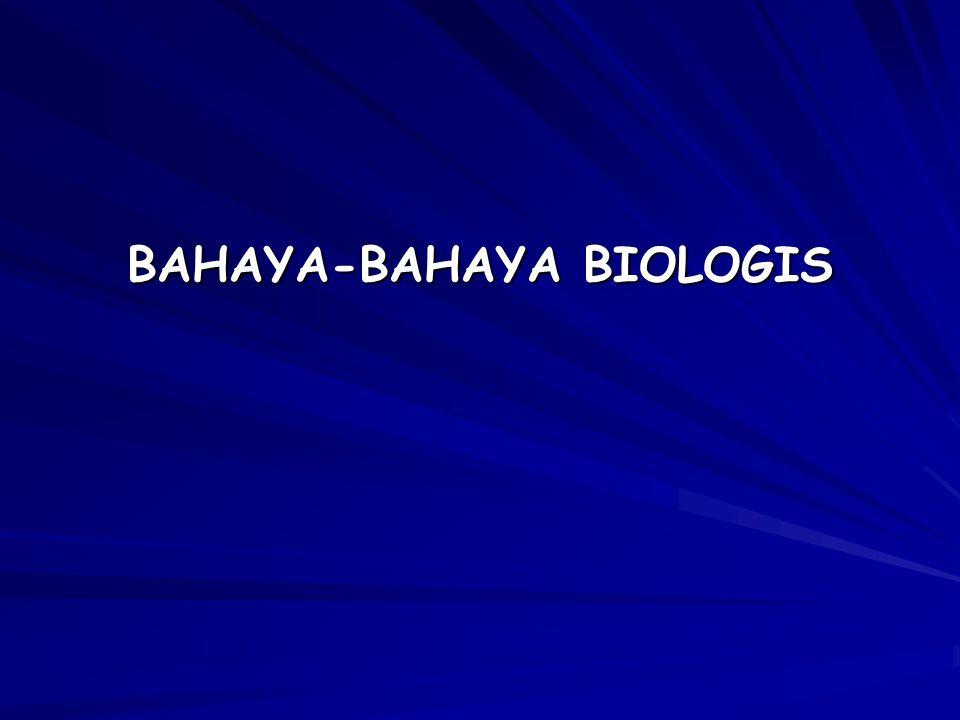 BAHAYA-BAHAYA BIOLOGIS