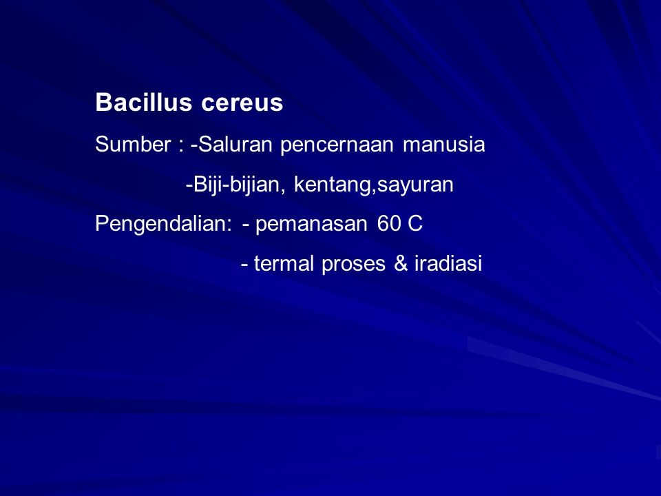 Bacillus cereus Sumber : -Saluran pencernaan manusia