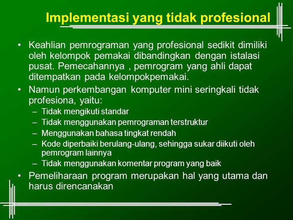 Implementasi yang tidak profesional