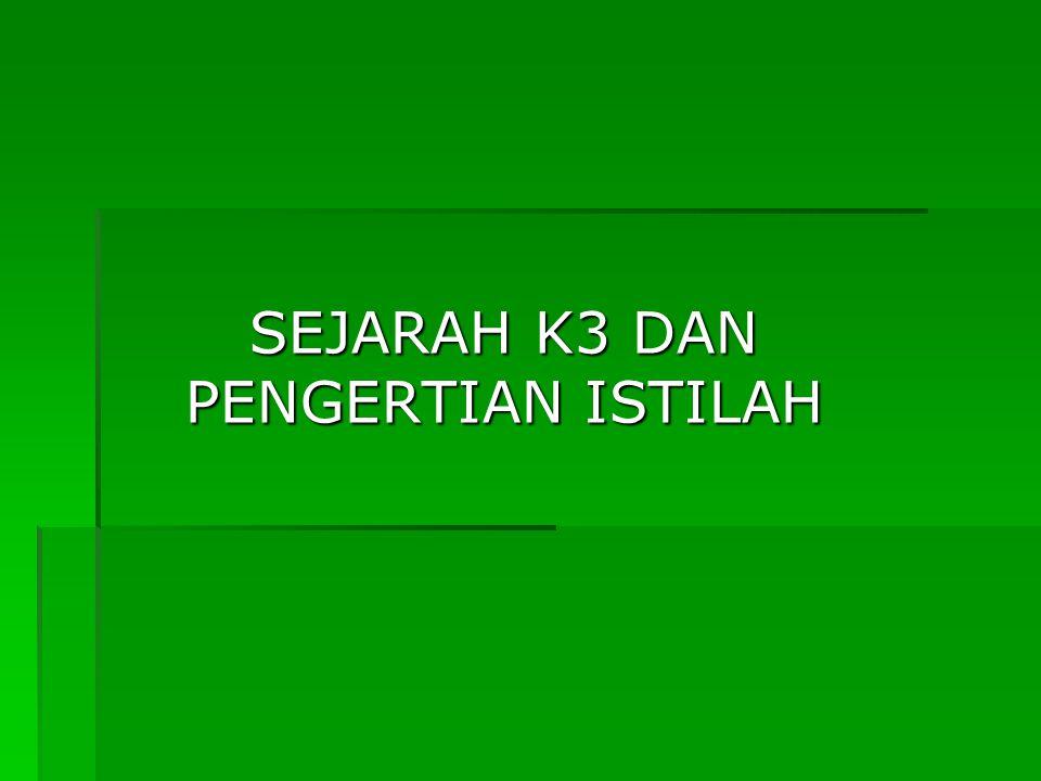 SEJARAH K3 DAN PENGERTIAN ISTILAH
