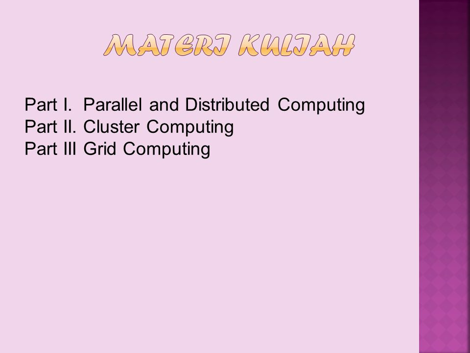 Materi Kuliah Part I. Parallel and Distributed Computing