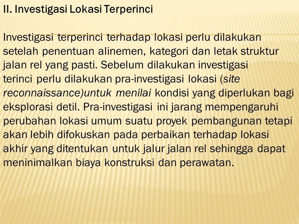 II. Investigasi Lokasi Terperinci