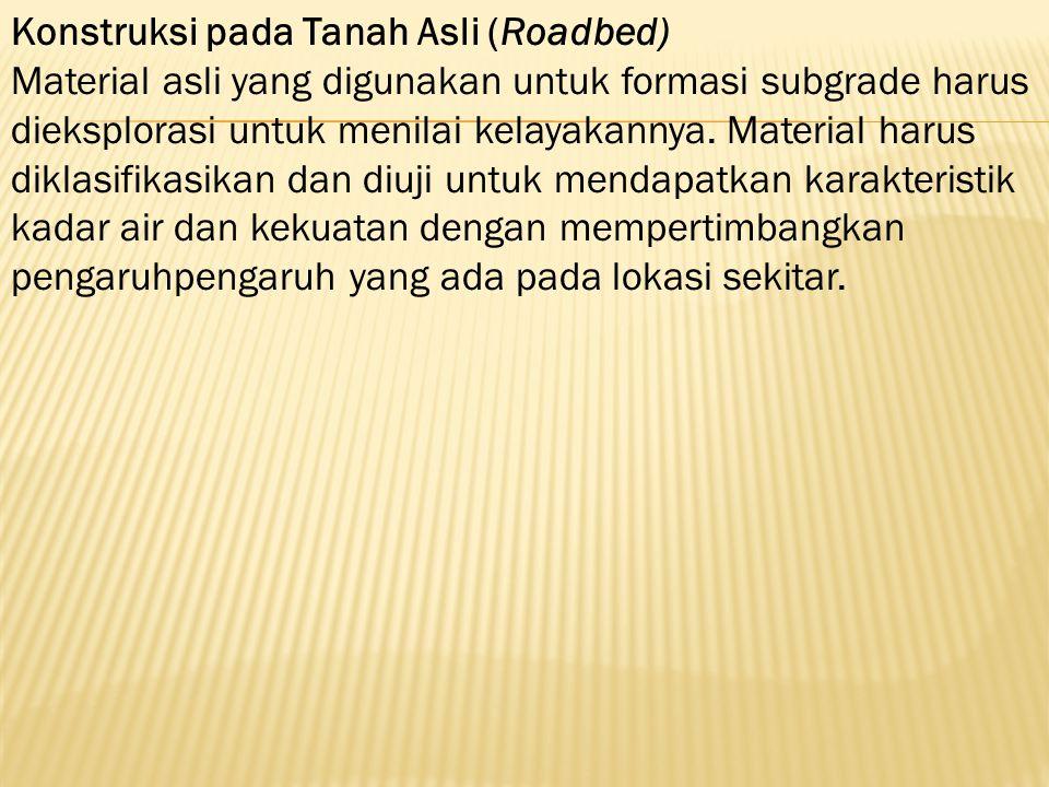Konstruksi pada Tanah Asli (Roadbed)