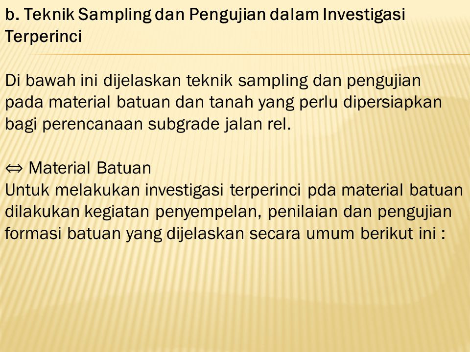 b. Teknik Sampling dan Pengujian dalam Investigasi Terperinci