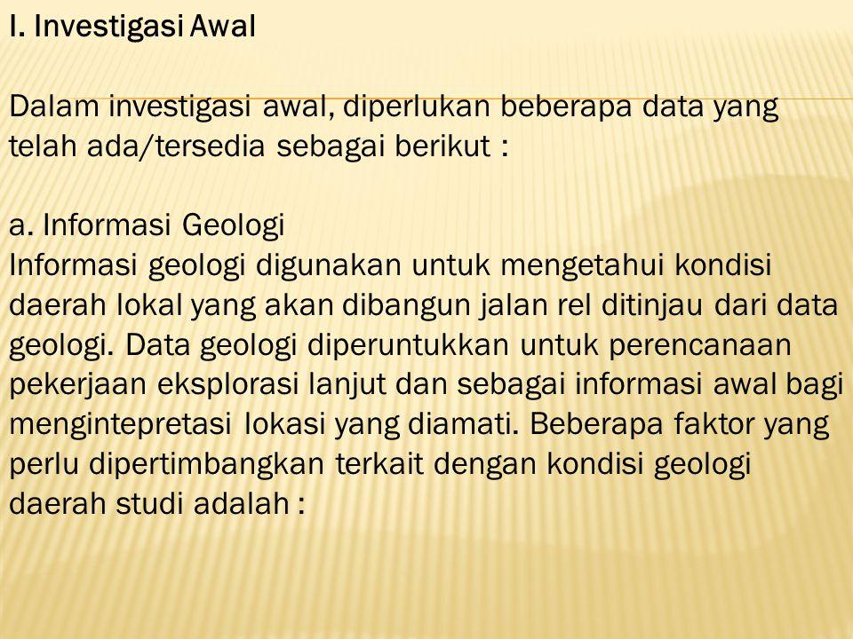 I. Investigasi Awal Dalam investigasi awal, diperlukan beberapa data yang telah ada/tersedia sebagai berikut :