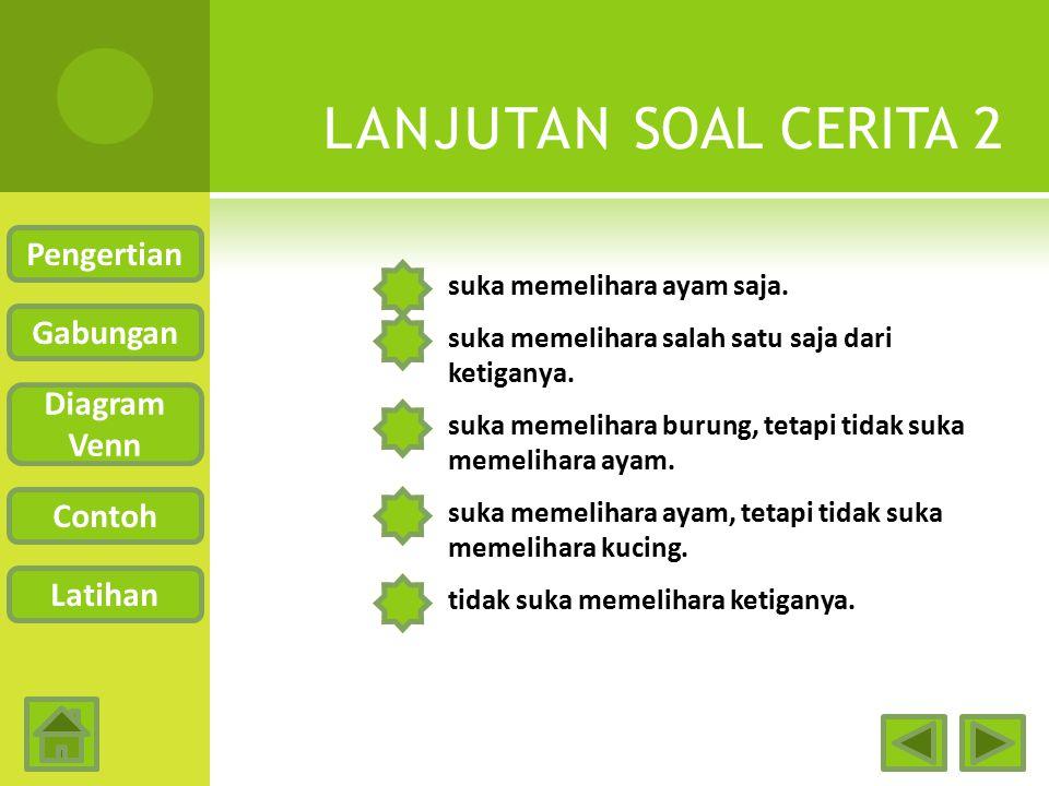 LANJUTAN SOAL CERITA 2 Pengertian Gabungan Diagram Venn Contoh Latihan