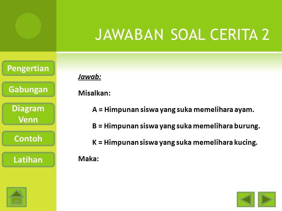 JAWABAN SOAL CERITA 2 Pengertian Gabungan Diagram Venn Contoh Latihan