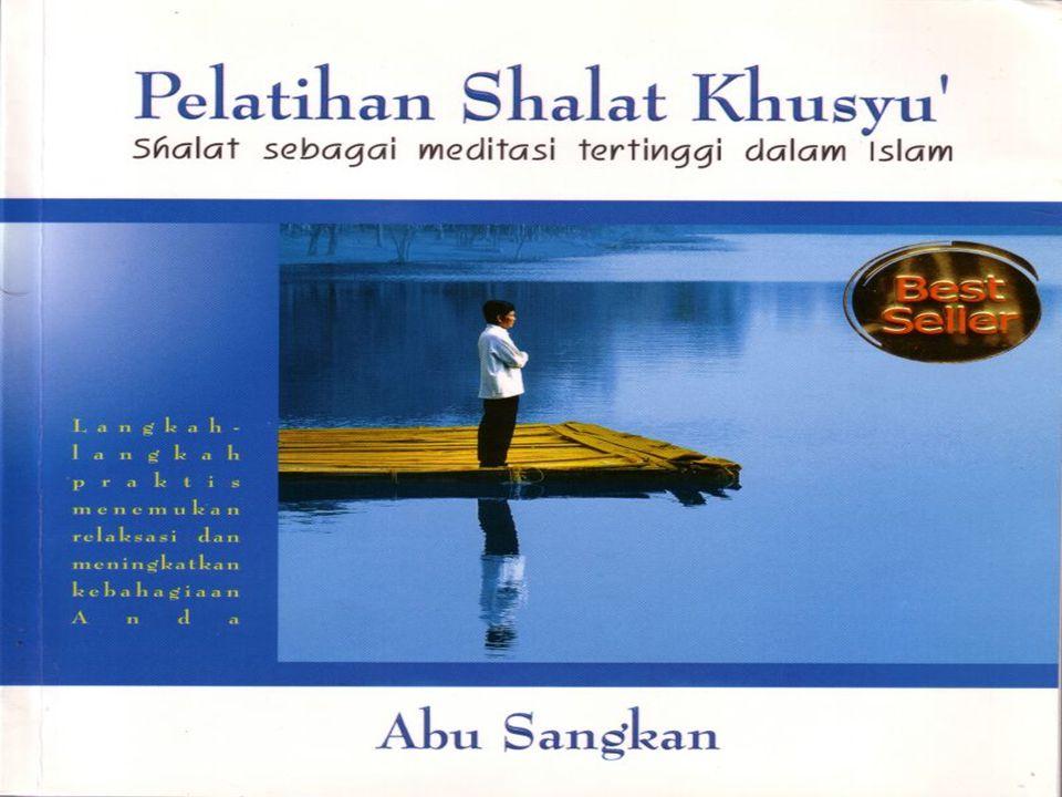 PELATIHAN SHALAT KHUSYU' shalat sebagai meditasi tertinggi dalam Islam
