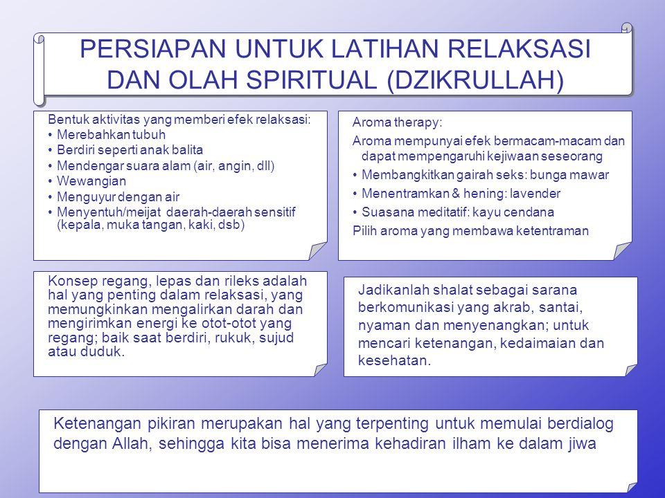 PERSIAPAN UNTUK LATIHAN RELAKSASI DAN OLAH SPIRITUAL (DZIKRULLAH)