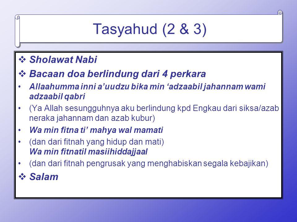 Tasyahud (2 & 3) Sholawat Nabi Bacaan doa berlindung dari 4 perkara