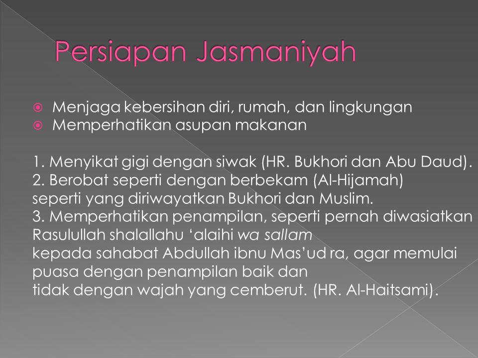 Persiapan Jasmaniyah Menjaga kebersihan diri, rumah, dan lingkungan