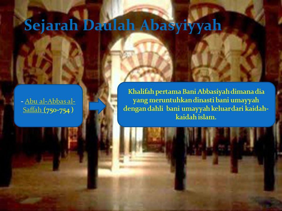 - Abu al-Abbas al-Saffah (750-754 )