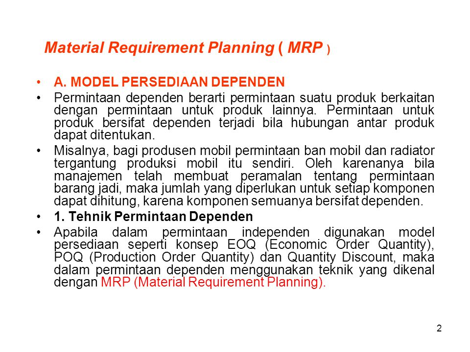Material Requirement Planning ( MRP )