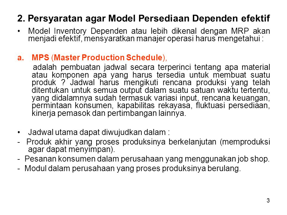 2. Persyaratan agar Model Persediaan Dependen efektif