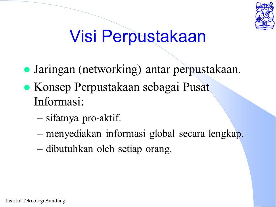 Visi Perpustakaan Jaringan (networking) antar perpustakaan.
