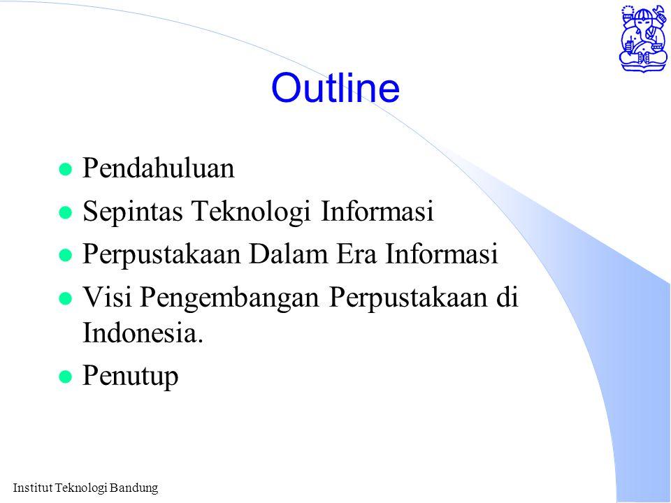Outline Pendahuluan Sepintas Teknologi Informasi