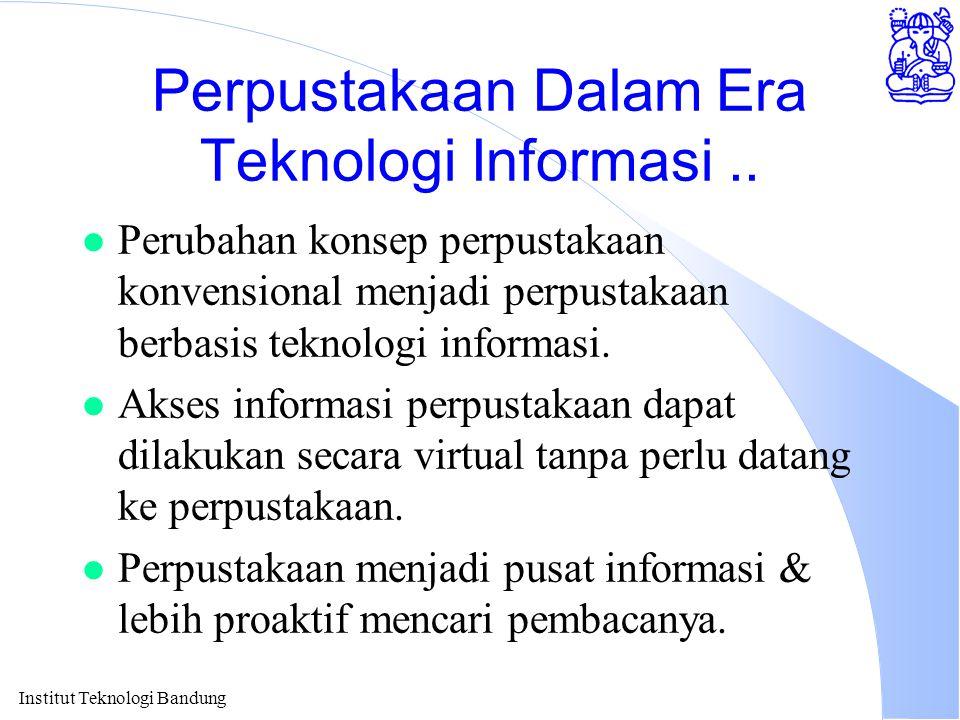 Perpustakaan Dalam Era Teknologi Informasi ..