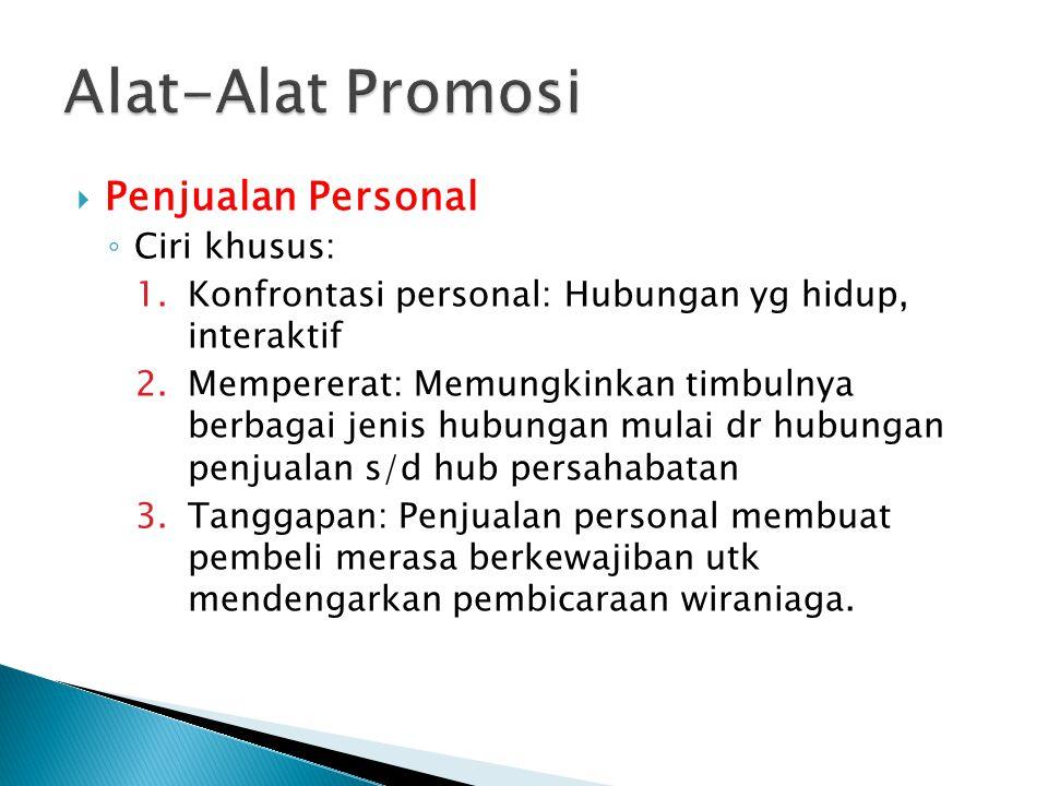 Alat-Alat Promosi Penjualan Personal Ciri khusus: