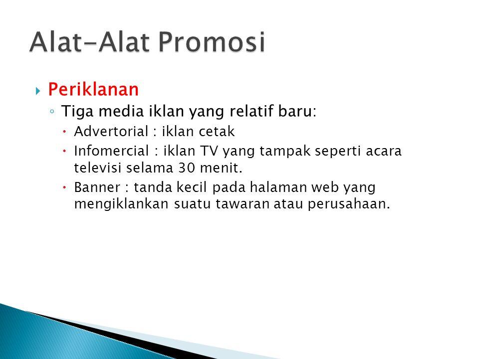 Alat-Alat Promosi Periklanan Tiga media iklan yang relatif baru: