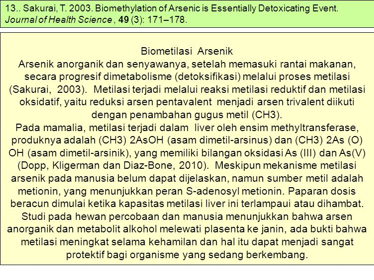 13.. Sakurai, T. 2003. Biomethylation of Arsenic is Essentially Detoxicating Event. Journal of Health Science , 49 (3): 171–178.