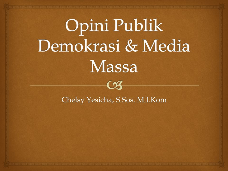Opini Publik Demokrasi & Media Massa