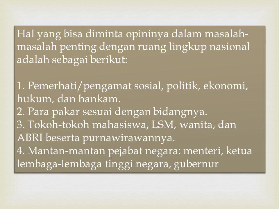 Hal yang bisa diminta opininya dalam masalah-masalah penting dengan ruang lingkup nasional adalah sebagai berikut: